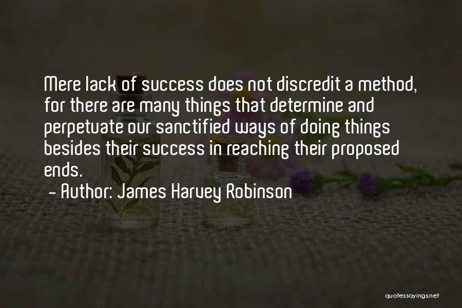 Determine Success Quotes By James Harvey Robinson