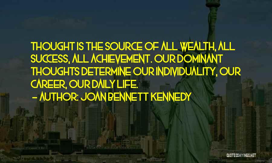Determine Success Quotes By Joan Bennett Kennedy
