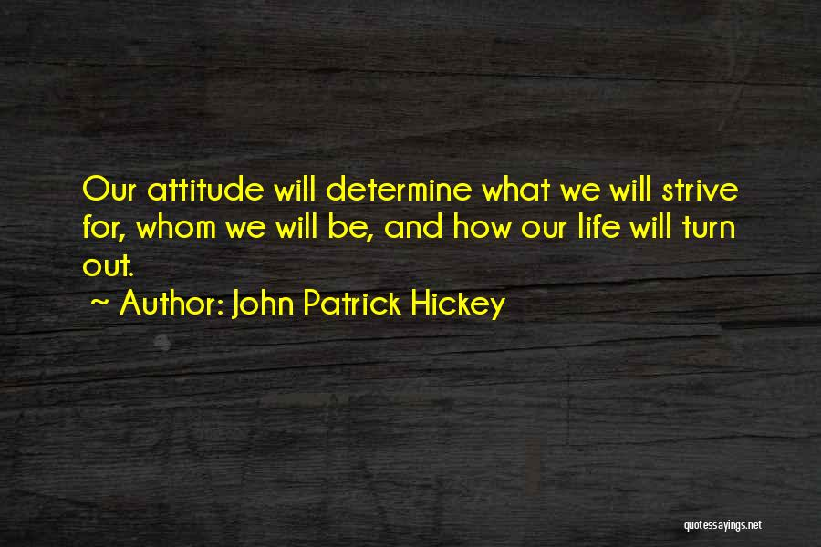 Determine Success Quotes By John Patrick Hickey