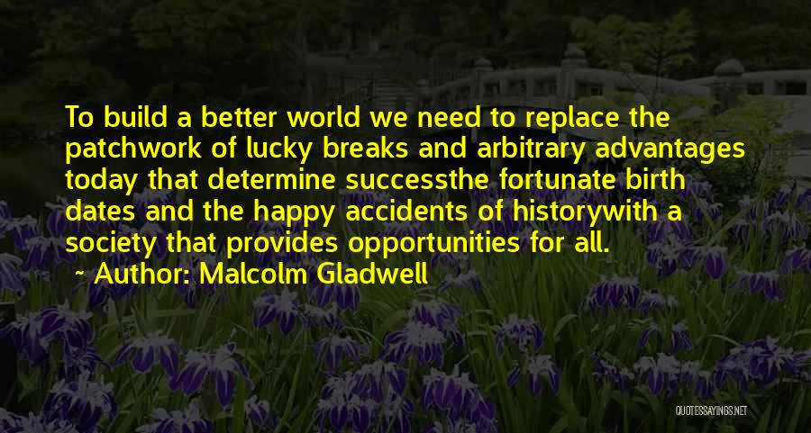 Determine Success Quotes By Malcolm Gladwell