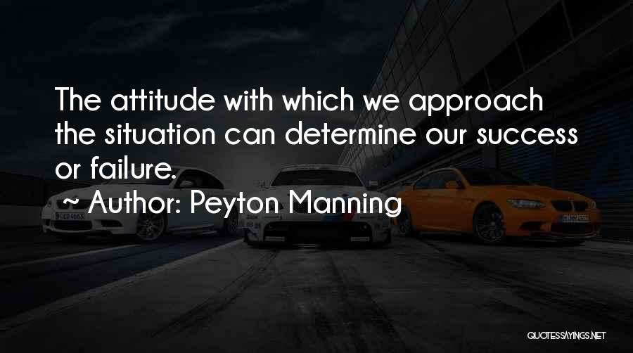 Determine Success Quotes By Peyton Manning