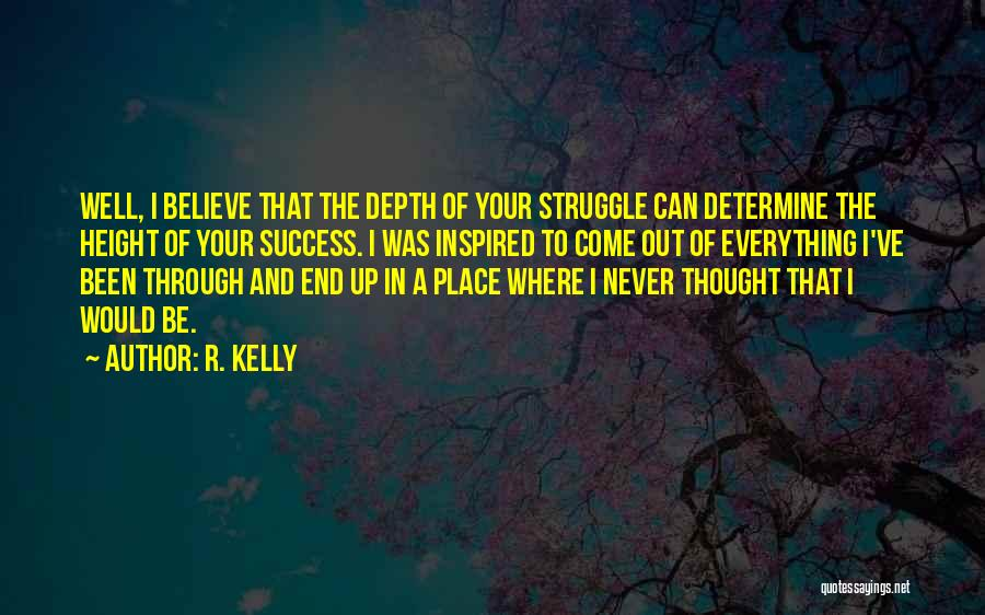 Determine Success Quotes By R. Kelly
