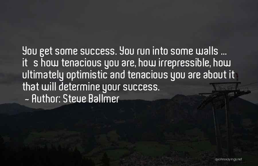 Determine Success Quotes By Steve Ballmer