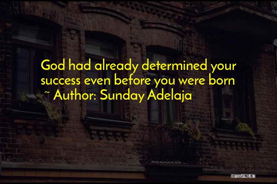 Determine Success Quotes By Sunday Adelaja