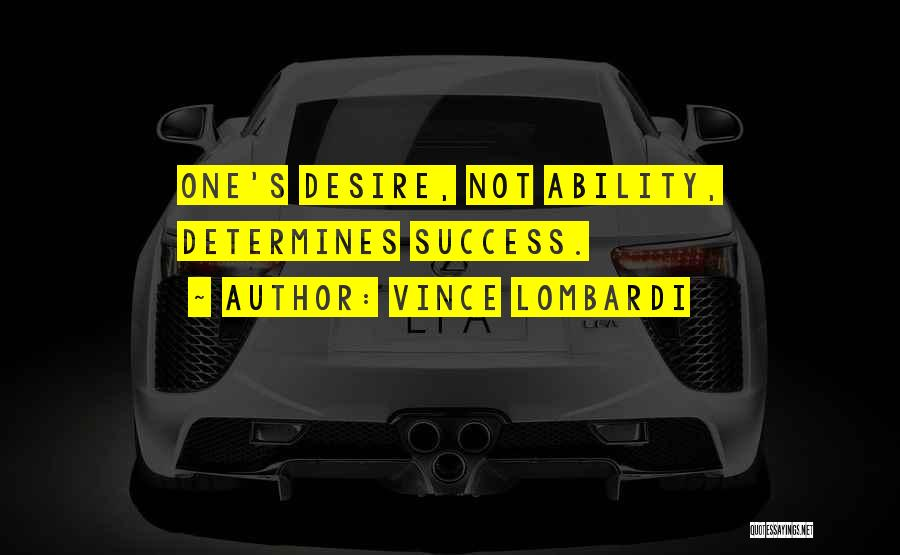 Determine Success Quotes By Vince Lombardi