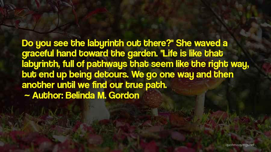 Detours In Life Quotes By Belinda M. Gordon