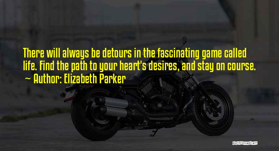 Detours In Life Quotes By Elizabeth Parker