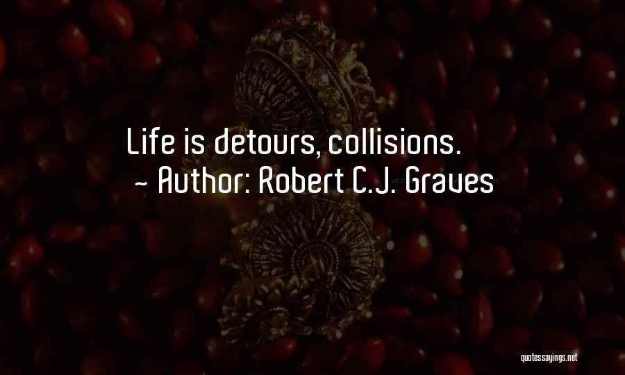 Detours In Life Quotes By Robert C.J. Graves