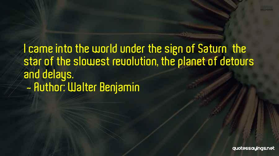 Detours In Life Quotes By Walter Benjamin