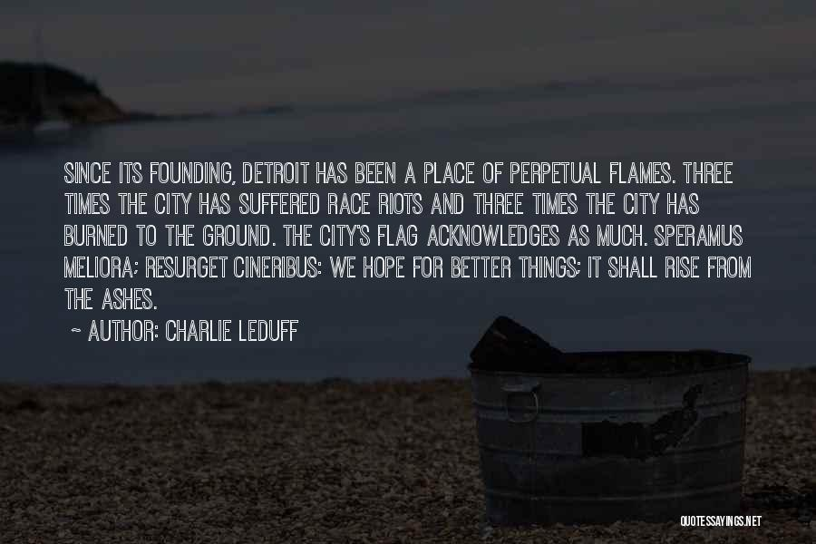 Detroit History Quotes By Charlie LeDuff
