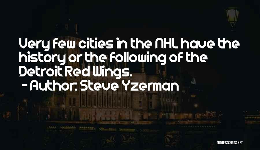 Detroit History Quotes By Steve Yzerman