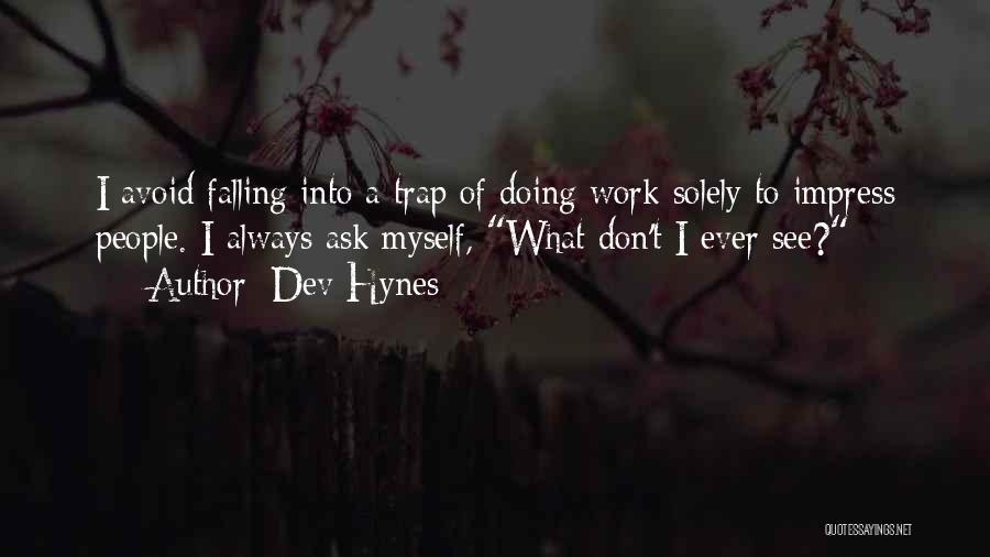 Dev Hynes Quotes 1611603
