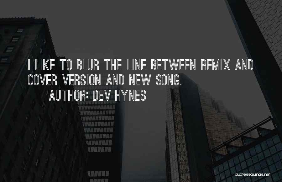 Dev Hynes Quotes 966649