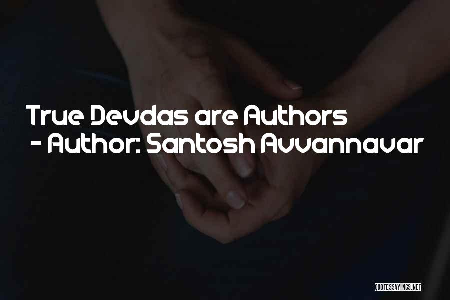 Devdas Book Quotes By Santosh Avvannavar