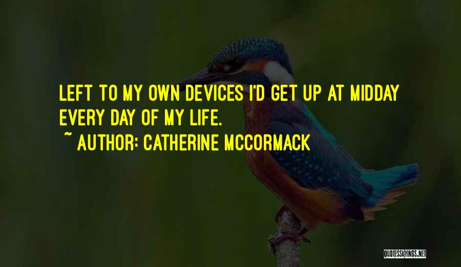 Devices Quotes By Catherine McCormack