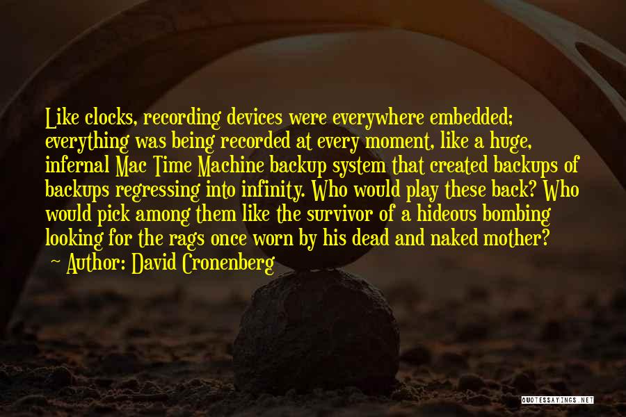 Devices Quotes By David Cronenberg