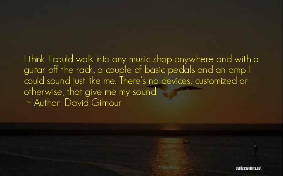 Devices Quotes By David Gilmour