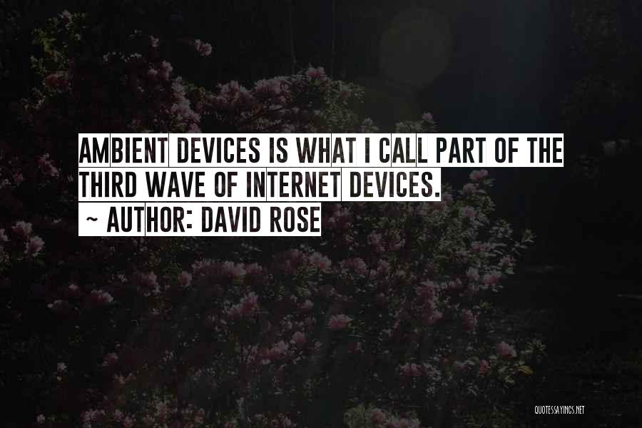 Devices Quotes By David Rose