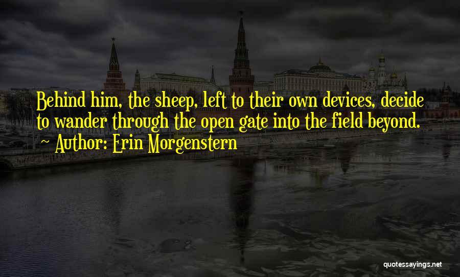 Devices Quotes By Erin Morgenstern