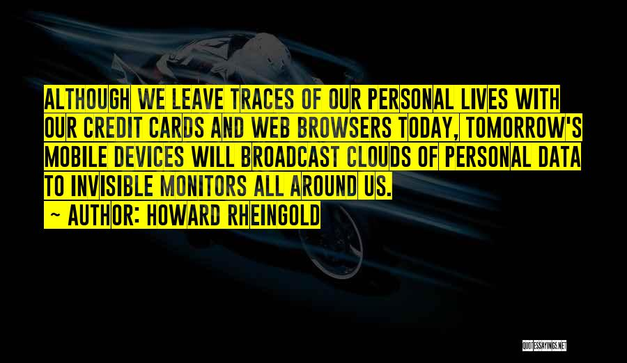 Devices Quotes By Howard Rheingold