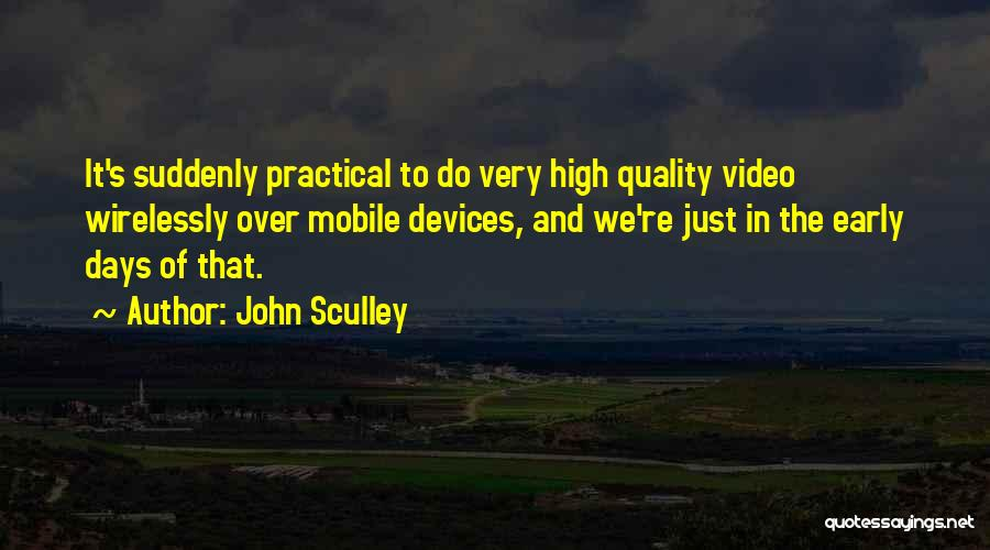 Devices Quotes By John Sculley
