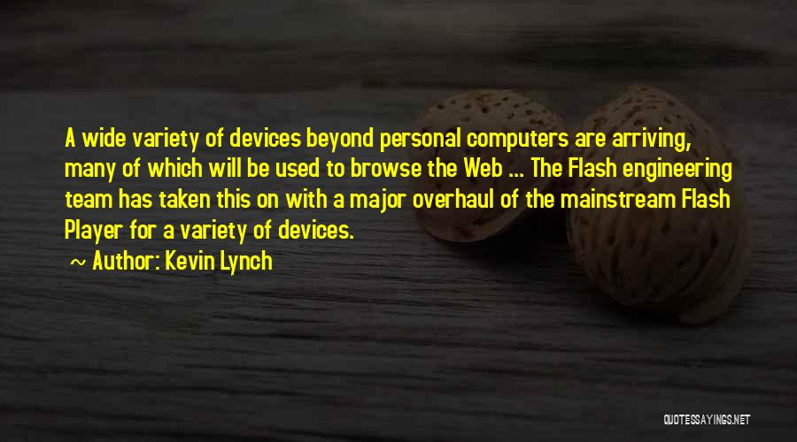 Devices Quotes By Kevin Lynch