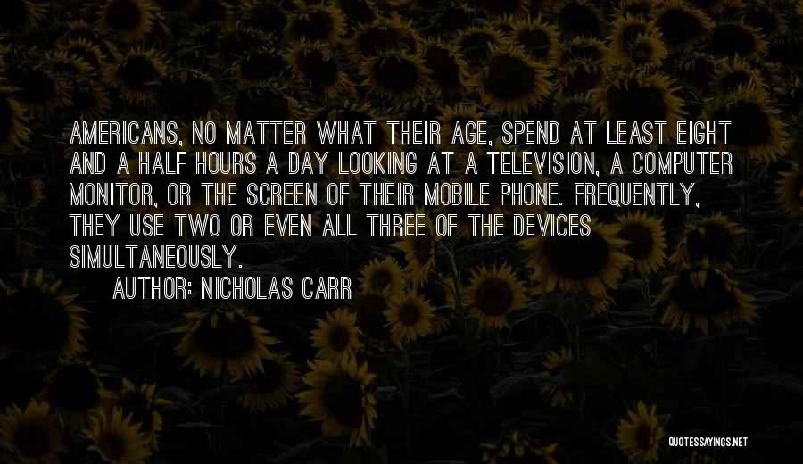 Devices Quotes By Nicholas Carr