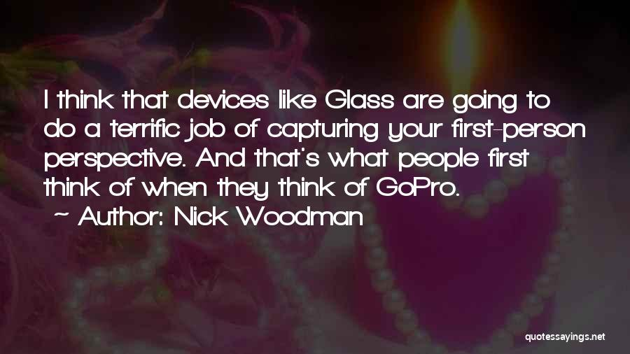 Devices Quotes By Nick Woodman