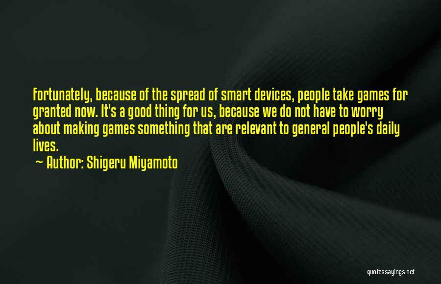 Devices Quotes By Shigeru Miyamoto
