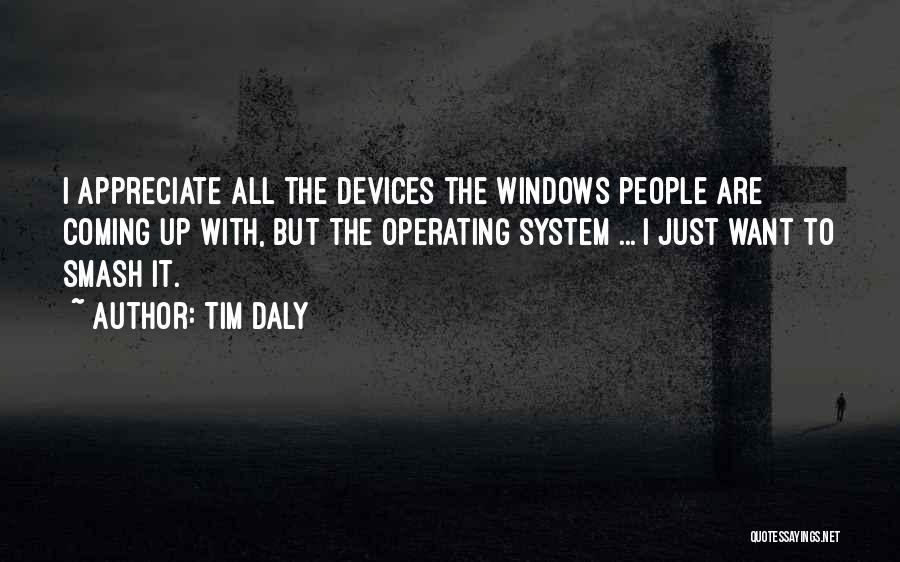Devices Quotes By Tim Daly