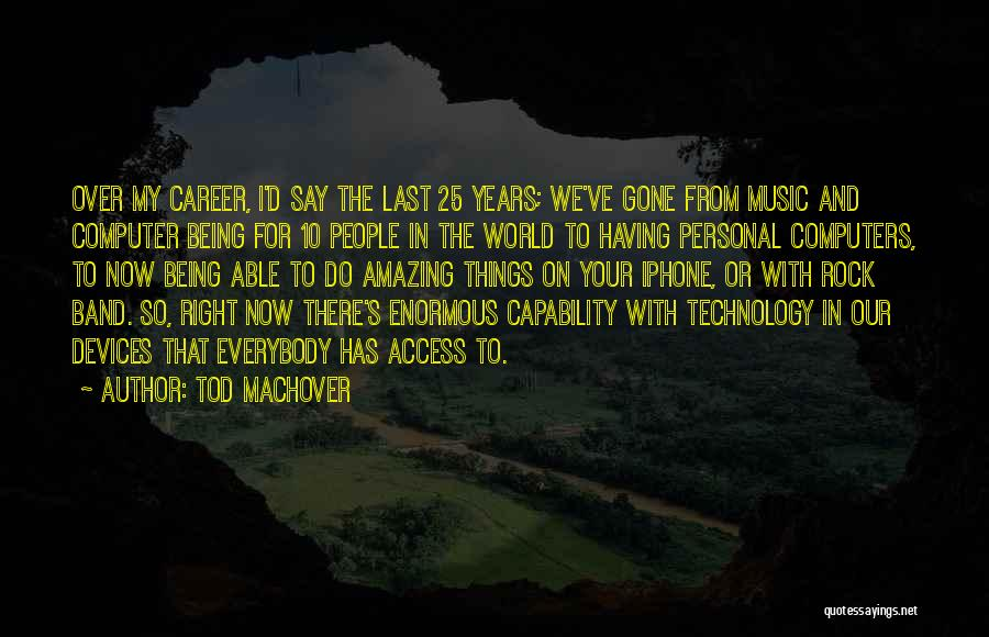 Devices Quotes By Tod Machover