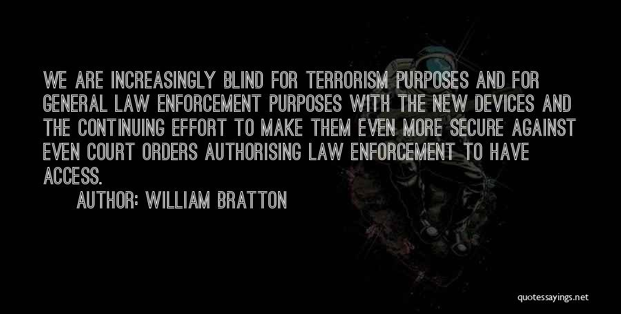 Devices Quotes By William Bratton