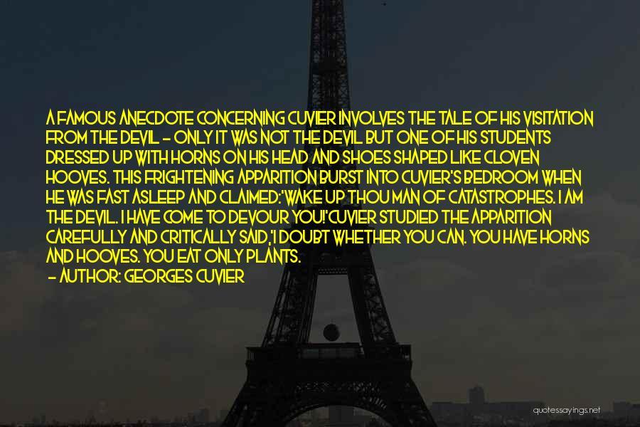 Devil Devour Quotes By Georges Cuvier
