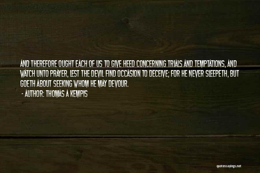 Devil Devour Quotes By Thomas A Kempis