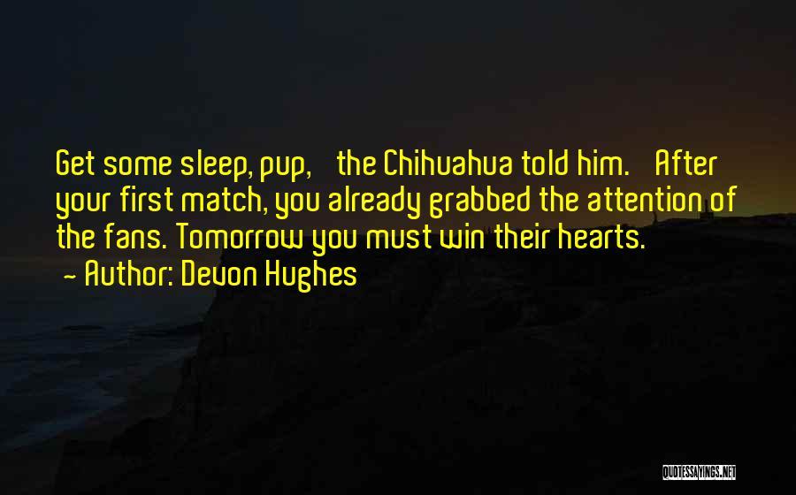 Devon Hughes Quotes 733032