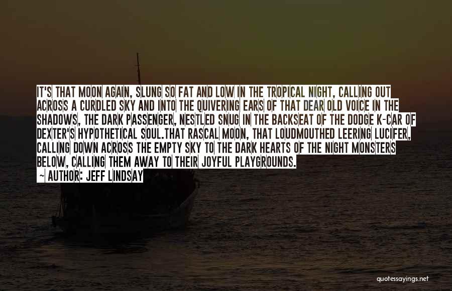Dexter Dark Passenger Quotes By Jeff Lindsay