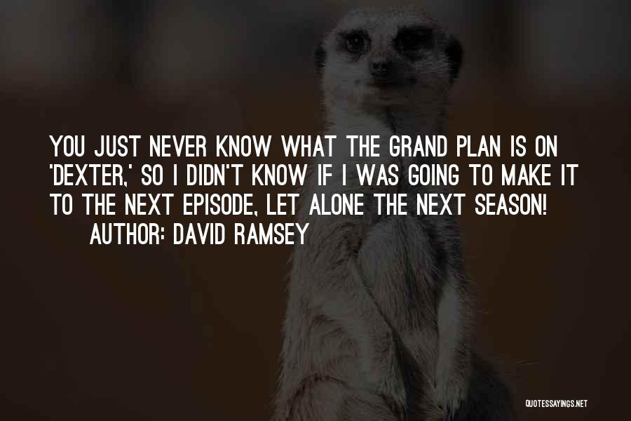 Dexter Season 1 Episode 7 Quotes By David Ramsey