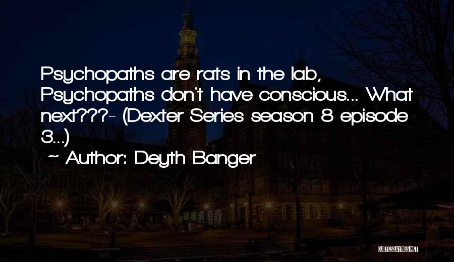 Dexter Season 1 Episode 7 Quotes By Deyth Banger