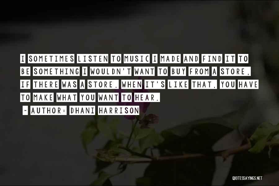 Dhani Harrison Quotes 1088585