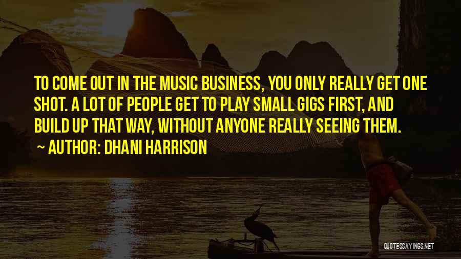 Dhani Harrison Quotes 1237600
