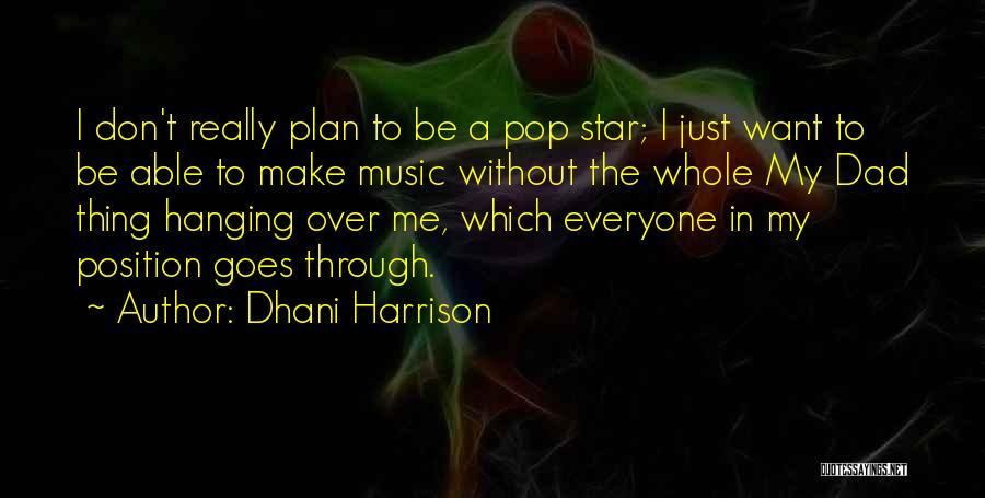 Dhani Harrison Quotes 1289180