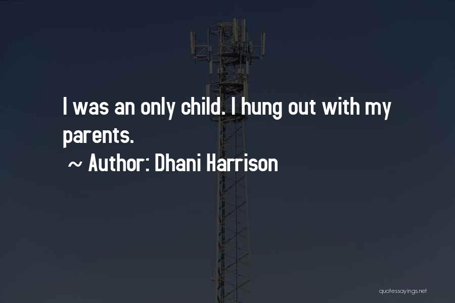 Dhani Harrison Quotes 1385979