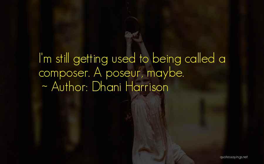 Dhani Harrison Quotes 1450658