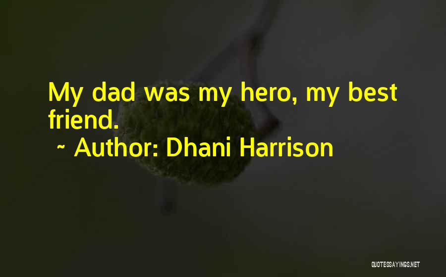 Dhani Harrison Quotes 1571480