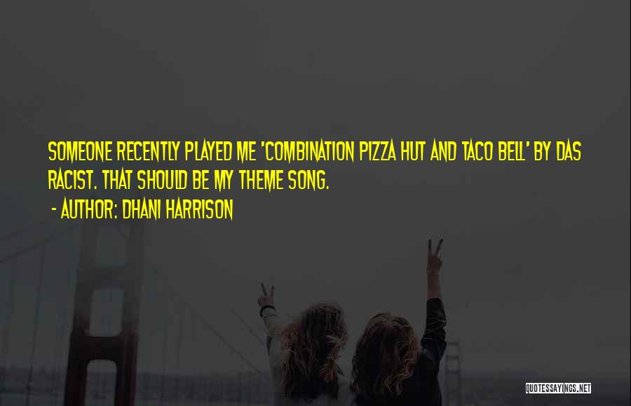 Dhani Harrison Quotes 1620492