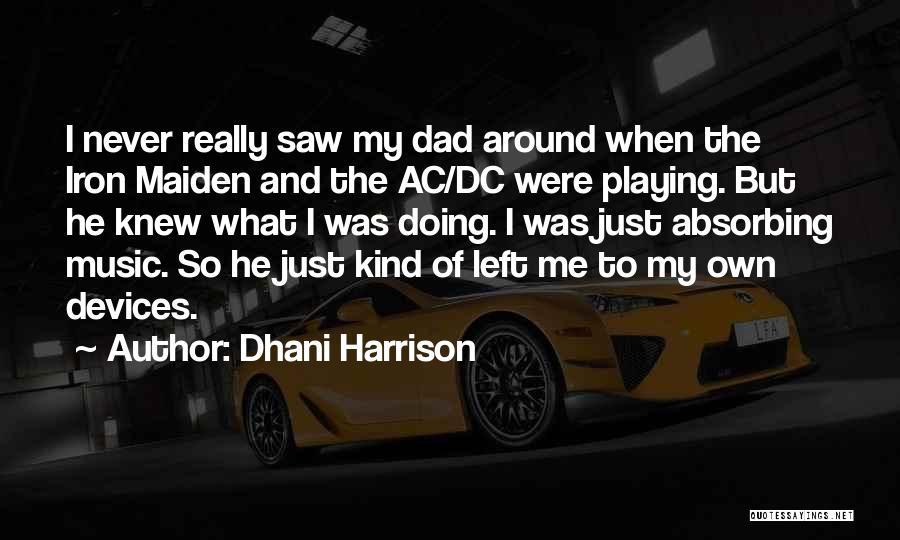 Dhani Harrison Quotes 1712755