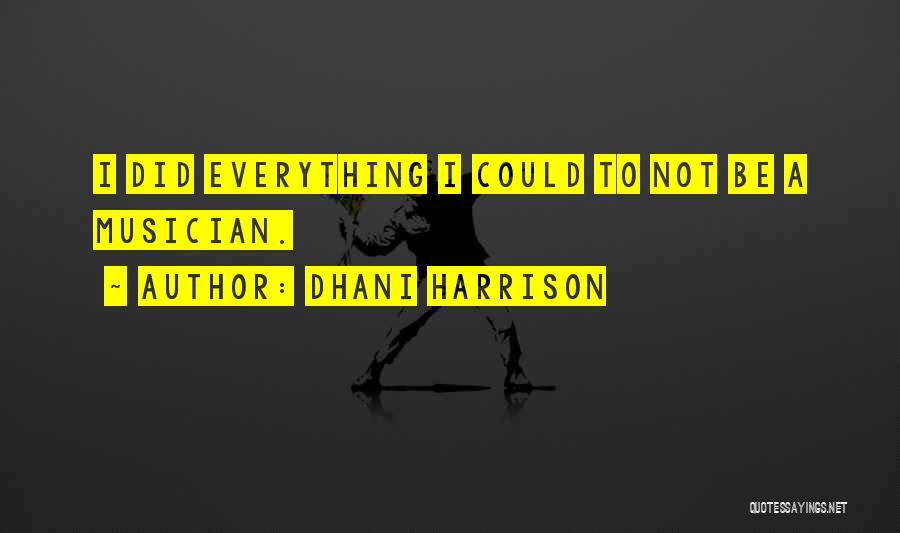 Dhani Harrison Quotes 1996094