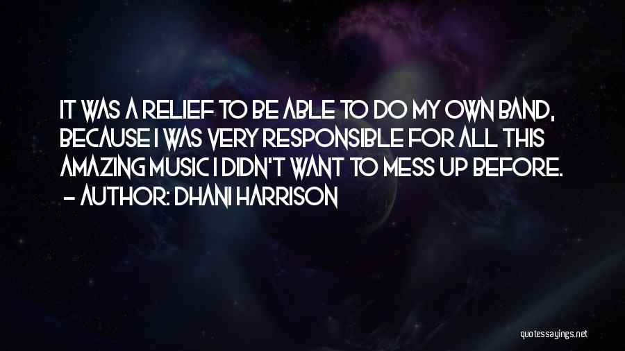 Dhani Harrison Quotes 2084935