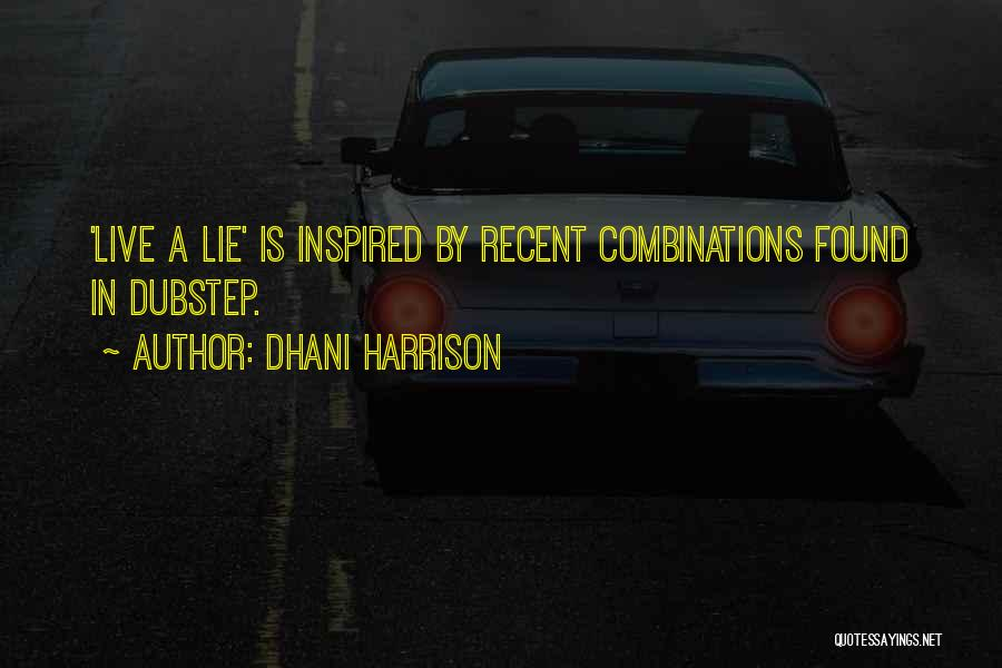 Dhani Harrison Quotes 2136068
