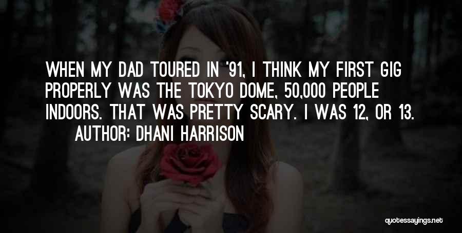 Dhani Harrison Quotes 2213737